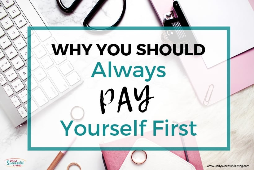 Why should you pay yourself first?